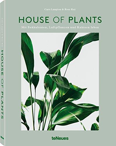 House of Plants, Mit Sukkulenten, Luftpflanzen und Kakteen leben. Das Buch für...