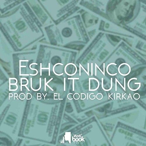 Bruk It Dung [Explicit]